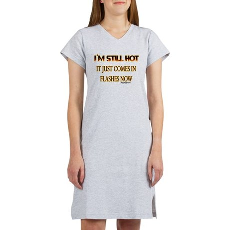 I'M STILL HOT... Women's Nightshirt