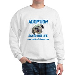 Adoption Saved Her Life Sweatshirt