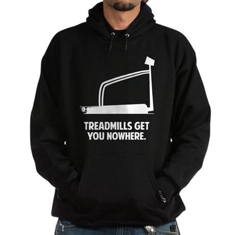 Treadmills Get You Nowhere Hoodie (dark)