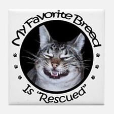 My Favorite Breed Is Rescued Tile Coaster