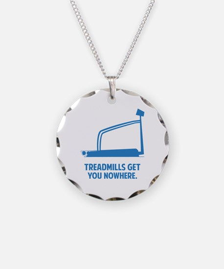 Treadmills Get You Nowhere Necklace