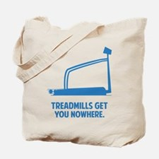 Treadmills Get You Nowhere Tote Bag