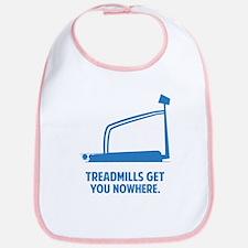 Treadmills Get You Nowhere Bib
