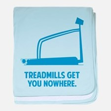 Treadmills Get You Nowhere baby blanket