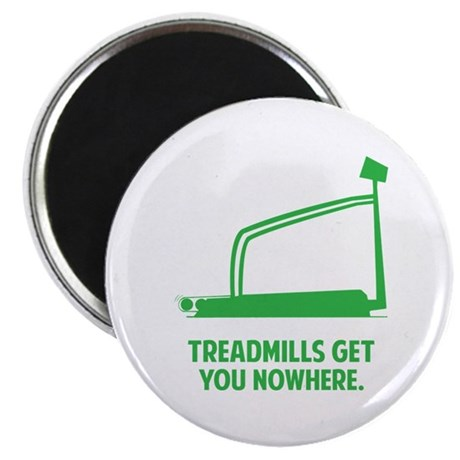"Treadmills Get You Nowhere 2.25"" Magnet (10 pack)"