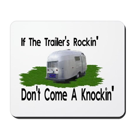 If The Trailers Rockin' Mousepad