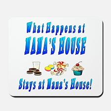 What Happens At Nana's House Mousepad