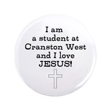 "Cranston West love Jesus 3.5"" Button"