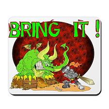 Bring It Dragon ! Mousepad