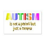Autism is not a period 22x14 Wall Peel