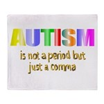 Autism is not a period Throw Blanket