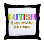 Autism is not a period Throw Pillow