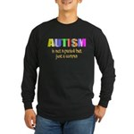 Autism is not a period Long Sleeve Dark T-Shirt