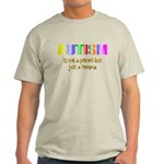 Autism is not a period Light T-Shirt