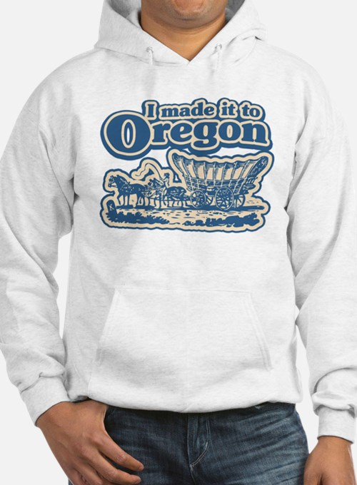I Made it to Oregon! Hoodie