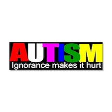 AUTISM, ignorance hurts Car Magnet 10 x 3
