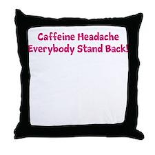 Caffeine Headache Throw Pillow