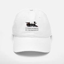 I've Been Working on the Railroad Baseball Baseball Cap