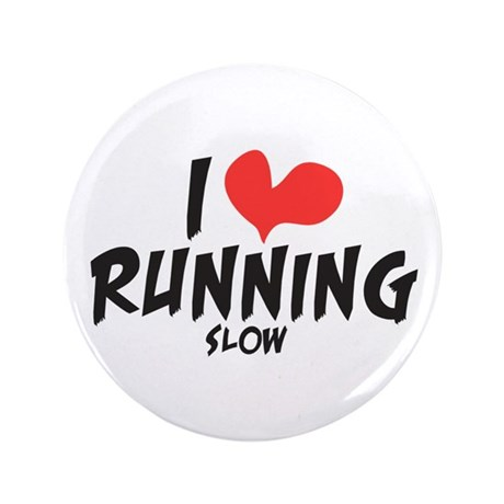 """Funny I heart running slow 3.5"""" Button"""