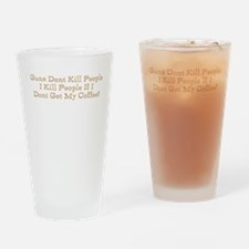 Guns dont kill I do without m Drinking Glass