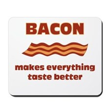 Bacon makes Everything Taste Mousepad