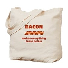 Bacon makes Everything Taste Tote Bag