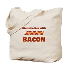 Life Is Better With Bacon Tote Bag