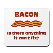 Bacon, Is There Anything It C Mousepad