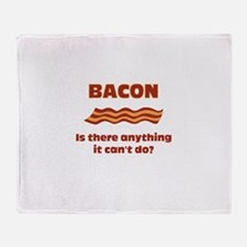 Bacon, Is There Anything It C Throw Blanket