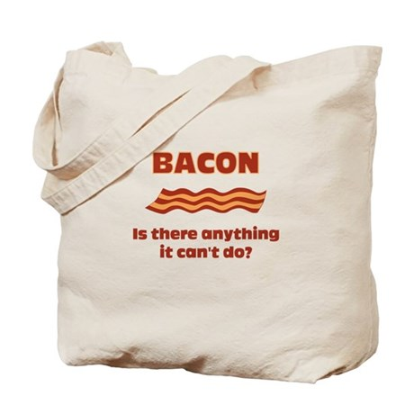 Bacon, Is There Anything It C Tote Bag