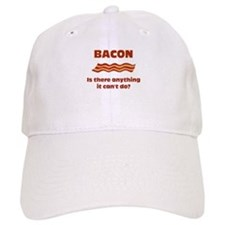 Bacon, Is There Anything It C Baseball Cap