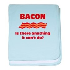 Bacon, Is There Anything It C baby blanket