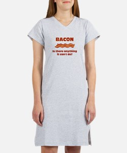 Bacon, Is There Anything It C Women's Nightshirt