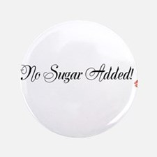 """No Sugar Added! 3.5"""" Button"""