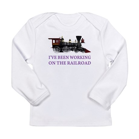 I've Been Working on the Railroad Long Sleeve Infa