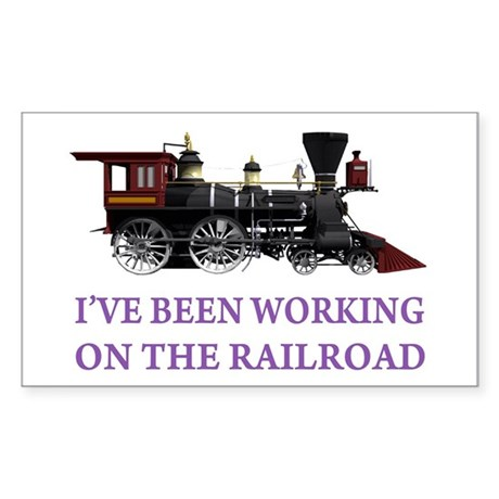 I've Been Working on the Railroad Sticker (Rectang