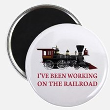 I've Been Working on the Railroad Magnet