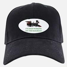 I've Been Working on the Railroad Baseball Hat