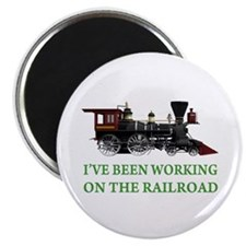 "I've Been Working on the Railroad 2.25"" Magnet (10"