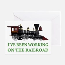 I've Been Working on the Railroad Greeting Card