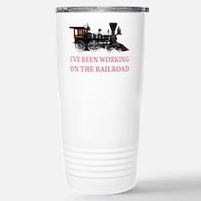 I've Been Working on the Railroad Travel Mug