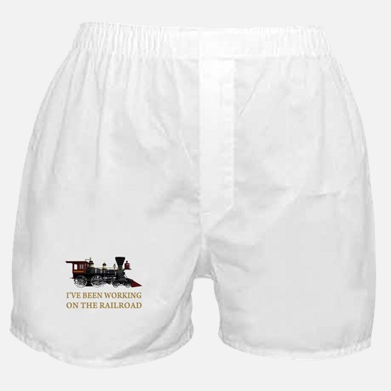 I've Been Working on the Railroad Boxer Shorts