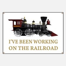 I've Been Working on the Railroad Banner