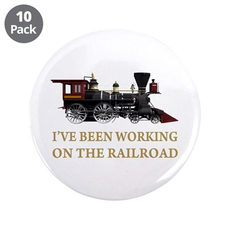 """I've Been Working on the Railroad 3.5"""" Button (10"""