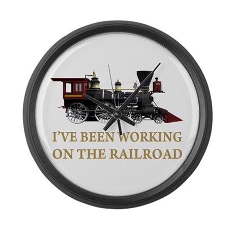 I've Been Working on the Railroad Large Wall Clock