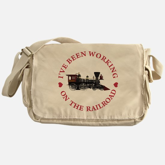 I've Been Working On The Railroad Messenger Bag