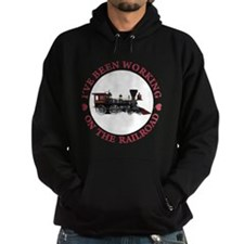 I've Been Working On The Railroad Hoody