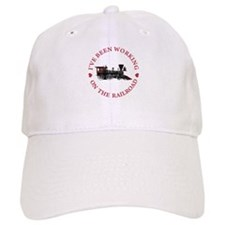 I've Been Working On The Railroad Baseball Cap