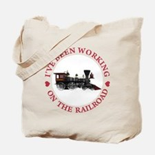 I've Been Working On The Railroad Tote Bag