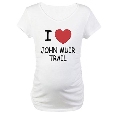 I heart john muir trail Maternity T-Shirt